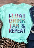 Float Drink Tan & Repeat T-Shirt Tee - Cyan