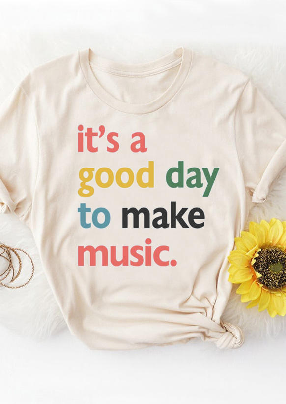 It's A Good Day To Make Music T-Shirt Tee - Beige