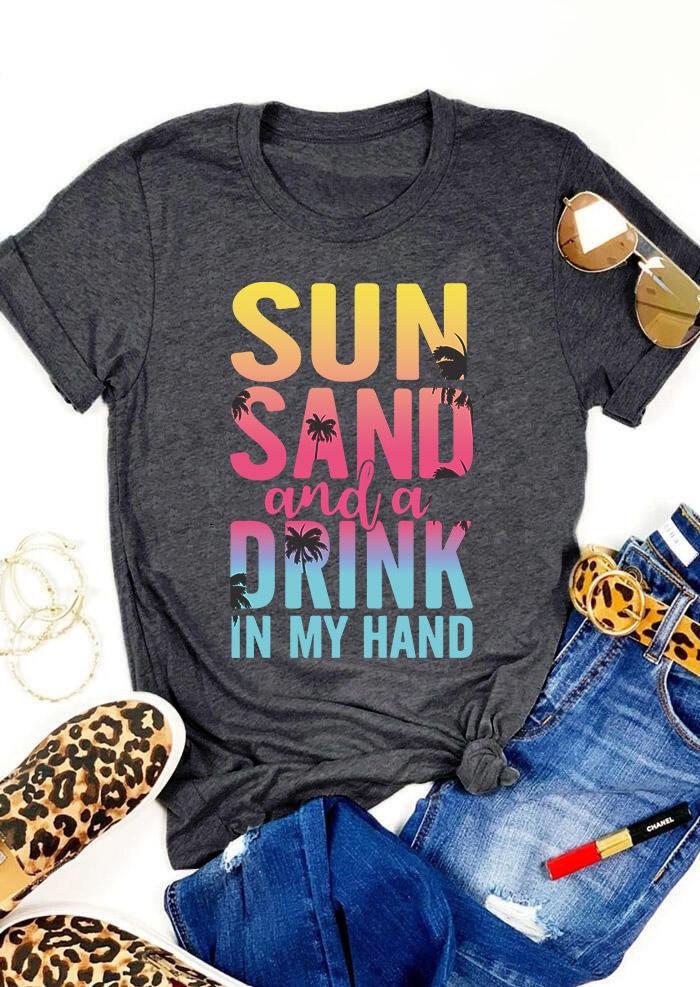 Sun Sand And A Drink In My Hand T-Shirt Tee - Dark Grey