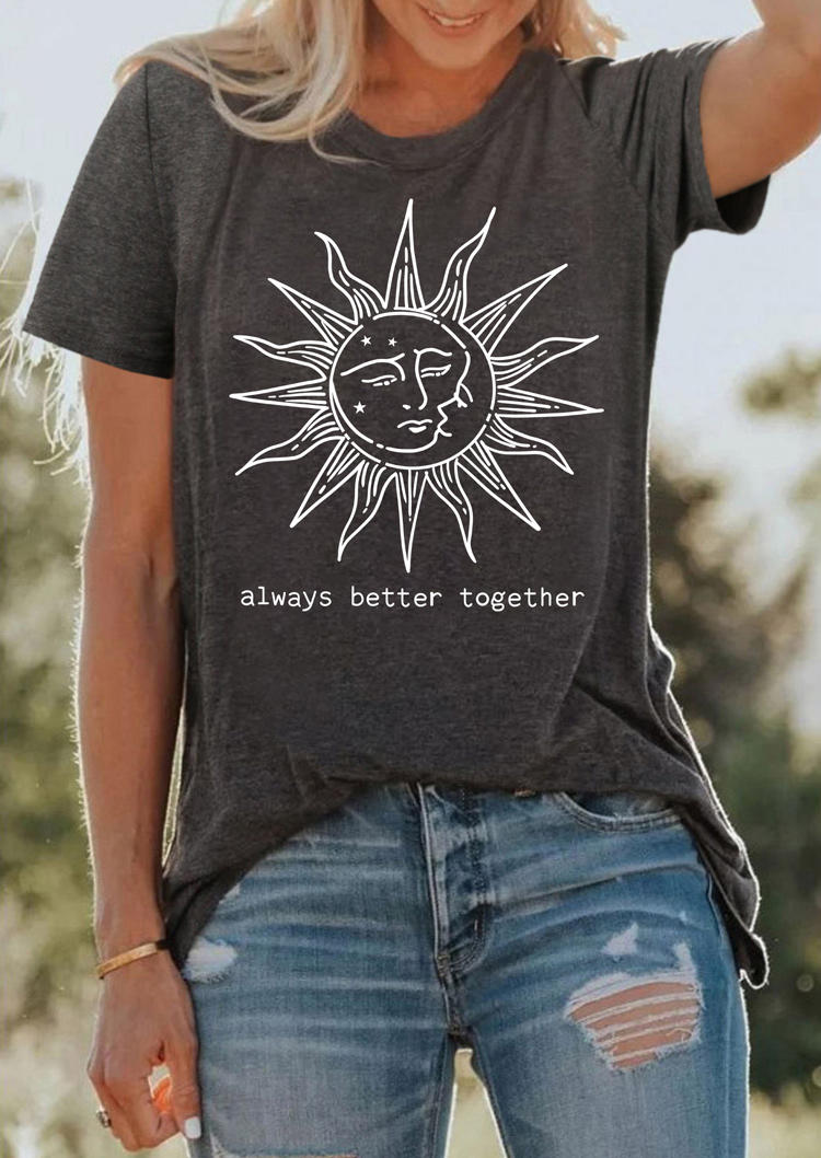 Always Better Together Sun T-Shirt Tee - Dark Grey