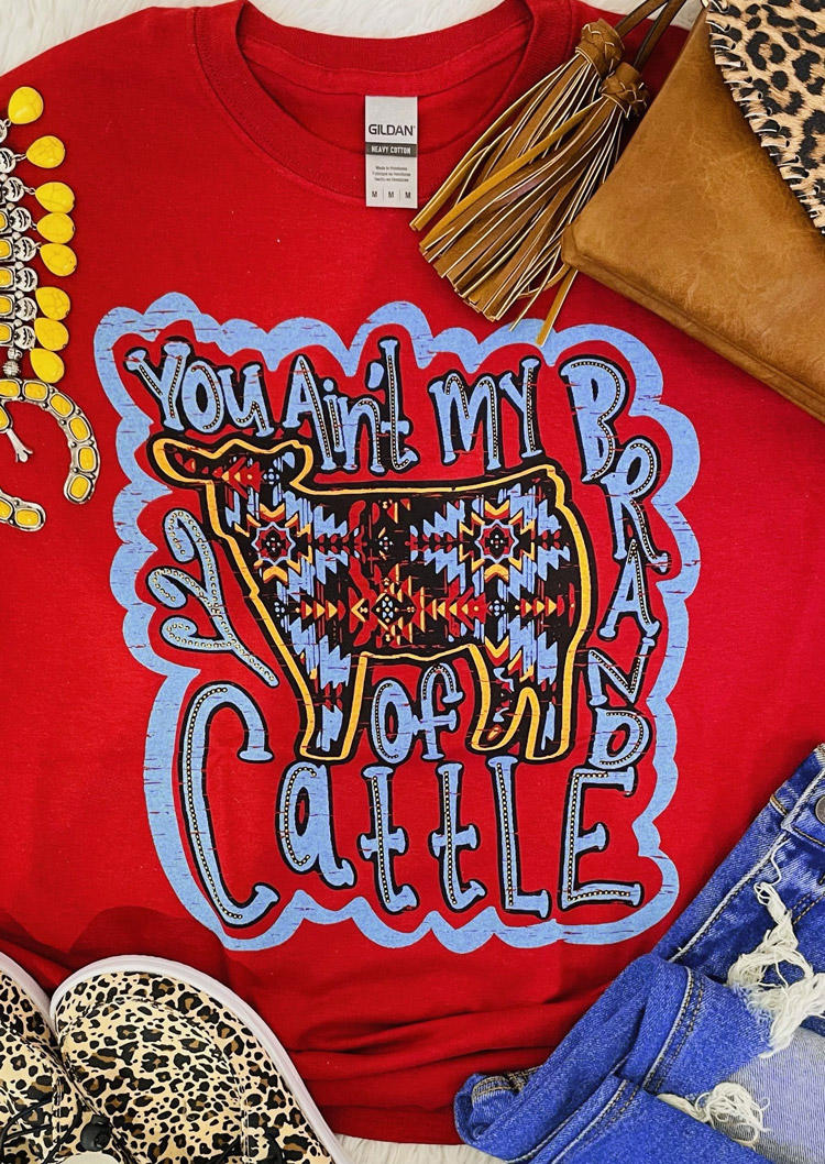 You Ain't My Brand Of Cattle AztecGeometric T-ShirtTee - Red
