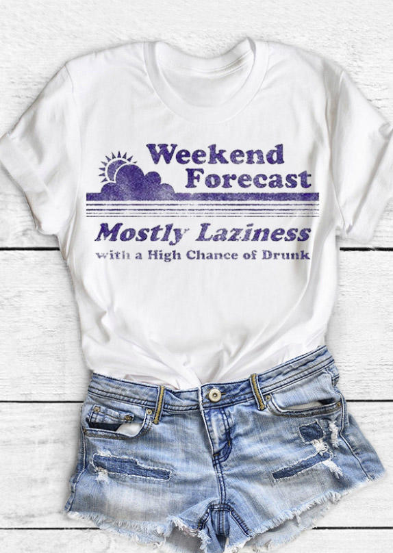 Weekend Forecast Mostly Laziness Drunk T-Shirt Tee - White