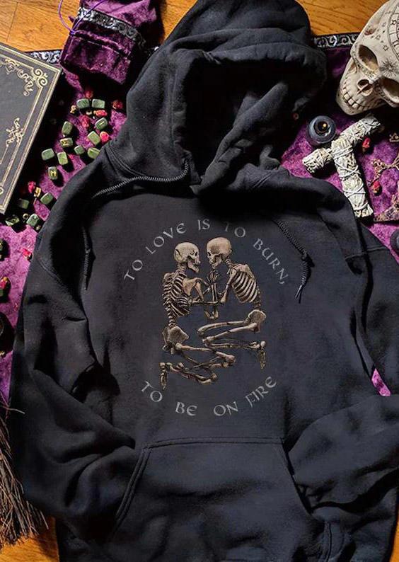 Halloween Skeleton To Love Is To Burn Hoodie - Black