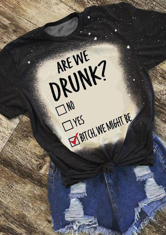 Are We Drunk Bleached T-ShirtTee - Black