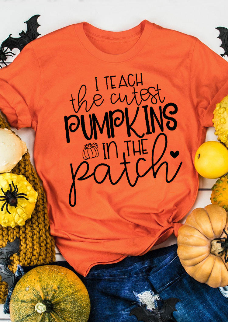 I Teach The Cutest Pumpkins In The Patch T-ShirtTee - Orange