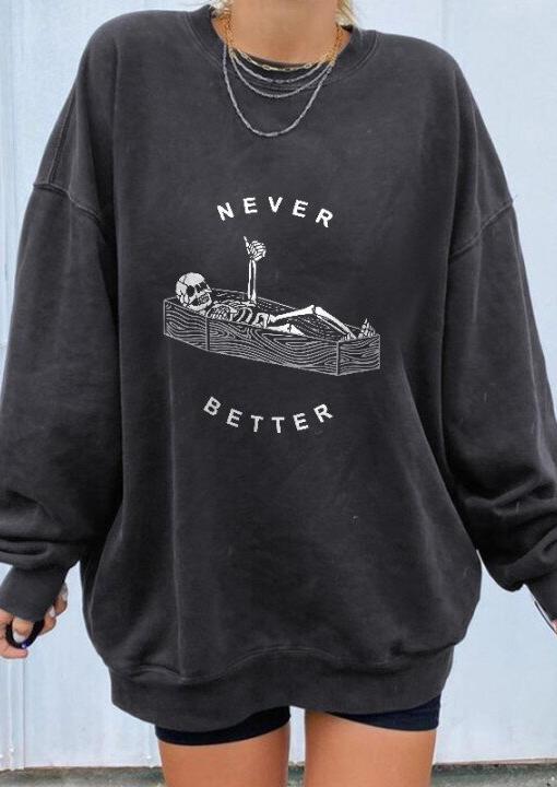 Halloween Skeleton Never Better Sweatshirt - Light Grey