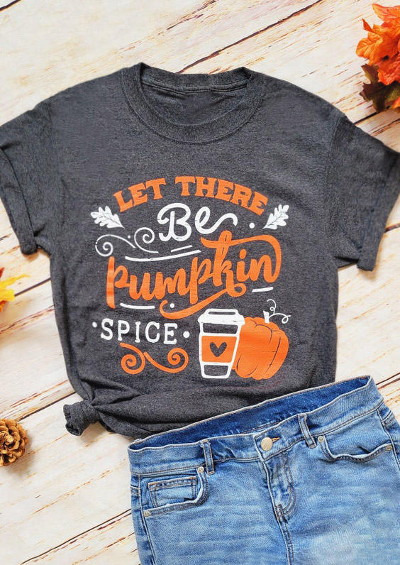 Let There Be Pumpkin Spice T-Shirt Tee - Dark Grey