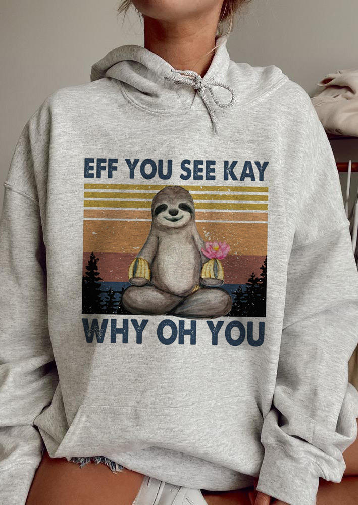 Eff You See Kay Why Oh You Hoodie - Gray